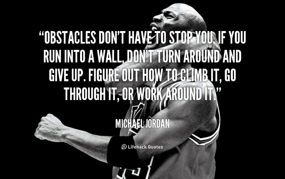 quote-Michael-Jordan-obstacles-dont-have-to-stop-you-if-89696
